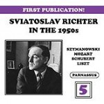 Sviatoslav Richter Live in the 1950s Volume 5